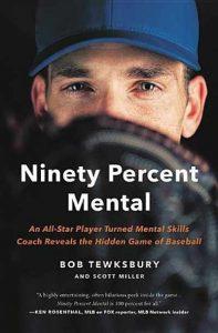 Ninety Percent Mental by Bob Tewksbury